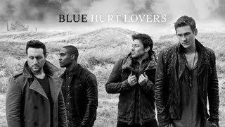 Смотреть клип Blue - Hurt Lovers