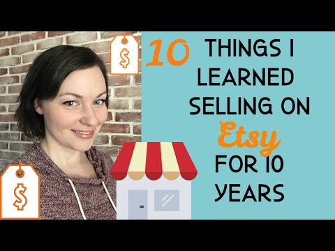 10 Things I learned in 10 Years Selling on Etsy. Tips for selling handmade art and crafts online.