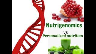 Nutrigenomics vs Personalized Nutrition
