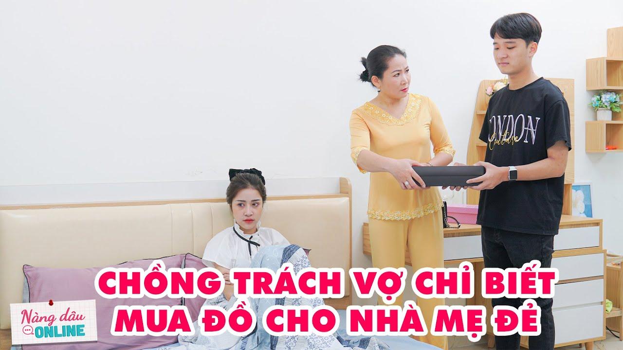 Mẹ Chồng Nàng Dâu Tập 30   Chồng Trách Vợ Chỉ Biết Mua Đồ Cho Nhà Mẹ Đẻ  #Shorts