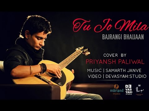 Tu Jo Mila (Acoustic Cover) | Salman Khan | Bajrangi Bhaijaan | Priyansh Paliwal