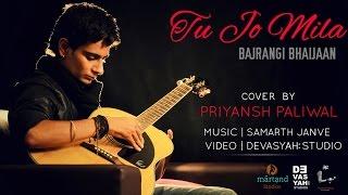 Tu Jo Mila (Acoustic Cover)   Salman Khan   Bajrangi Bhaijaan   Priyansh Paliwal