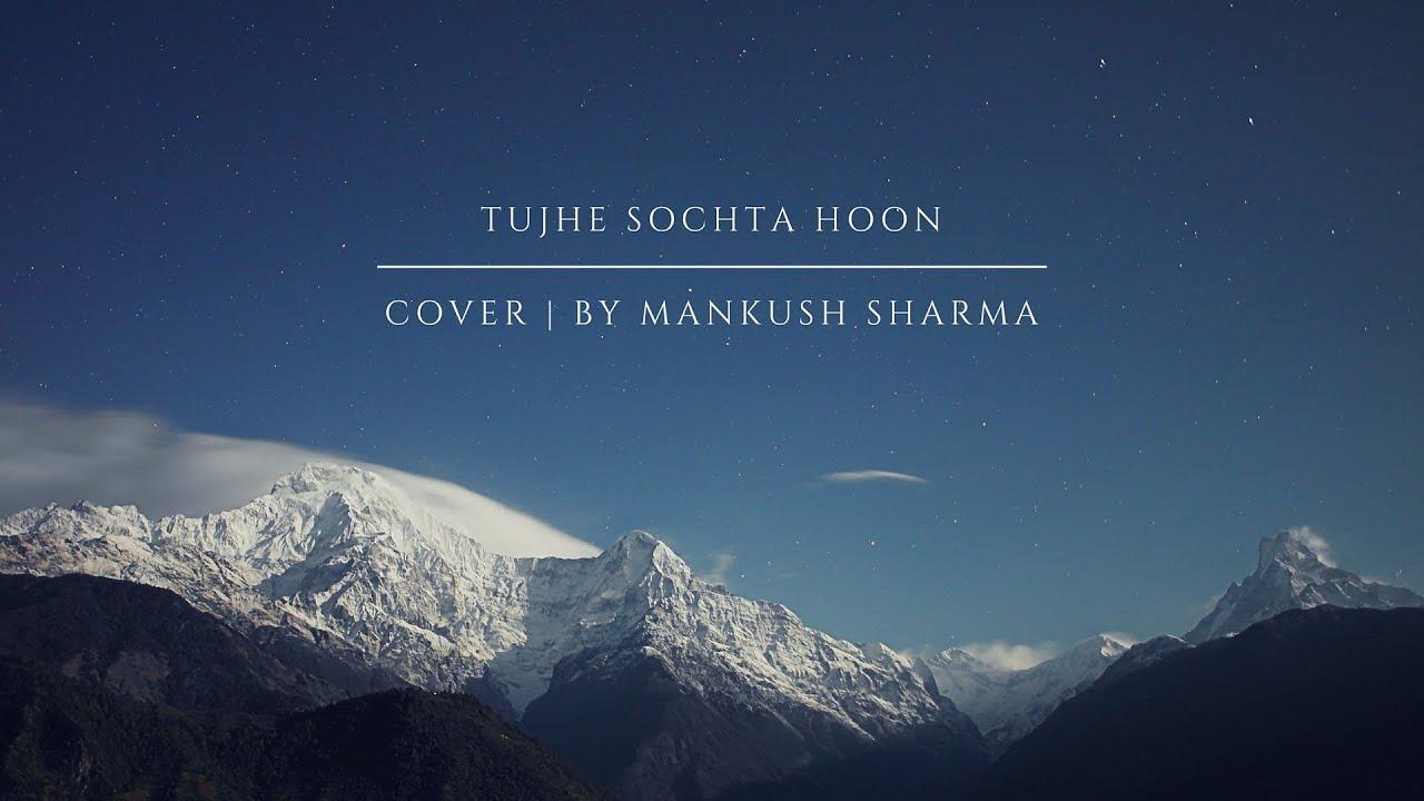 Tujhe Sochta Hoon | Jannat 2 | Cover | By Mankush Sharma