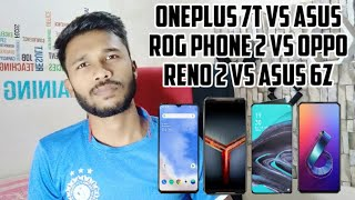 Oneplus 7T VS Asus Rog phone 2 VS Oppo Reno 2 VS Asus 6z : Biggest comparison between powerful phons