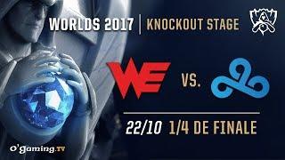 Team WE vs Cloud9 - World Championship 2017 - Quart de finale - League of Legends