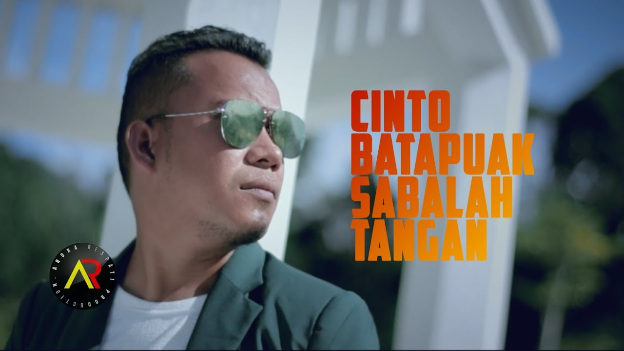 Lagu Minang Terbaru Andra Respati - Cinto Batapuak Sabalah Tangan (Official Video HD) - YouTube