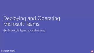 Deploying and Operating Microsoft Teams