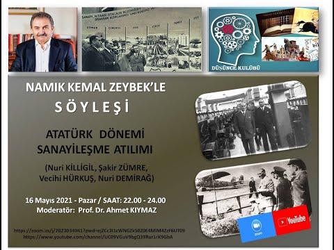 Atatürk Dönemi Sanayileşme Atılımı (Namık Kemal ZEYBEK - E. Kültür Bakanı)