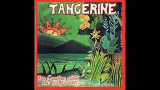 Tangerine - De L'Autre Cote De La Foret
