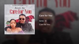 Aimé. M. - Care for You [ official Audio ]