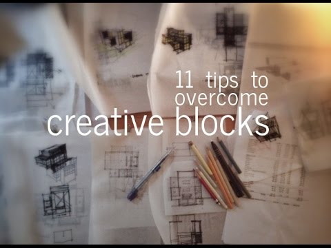 Overcoming Creative Blocks - 11 tips for Architects, Designers, + Creatives