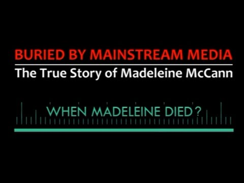 The True Story of Madeleine McCann - When Madeleine Died? Part 1