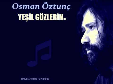 YEŞİL GÖZLERİN - Osman Öztunç
