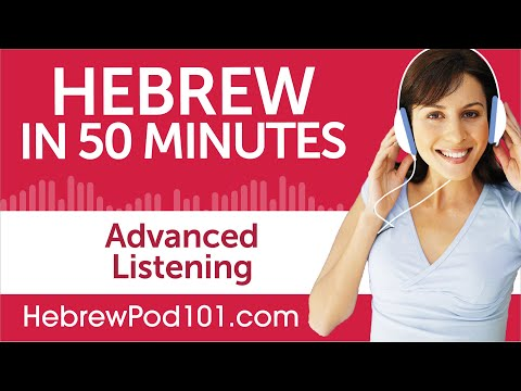 50 Minutes of Advanced Hebrew Listening Comprehension