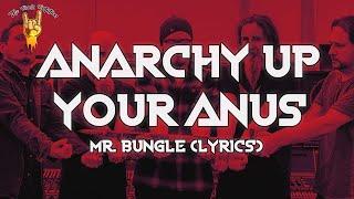 Mr. Bungle - Anarchy Up Your Anus (Lyrics)   The Rock Rotation