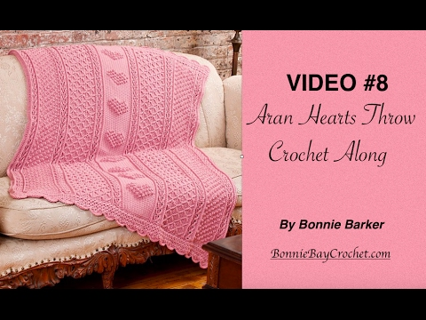 VIDEO #8  Aran Hearts Throw, by Bonnie Barker