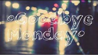 When I'm With You- Goodbye Monday
