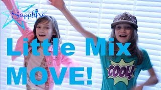 Repeat youtube video Little Mix - Move - by 8 Year Old Skye & 10 Year Old Sapphire