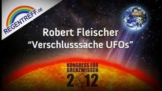 VERSCHLUSSSACHE UFOs 2012 - Robert Fleischer auf dem Kongress für Grenzwissen