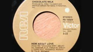 Chocolate Milk - How About Love