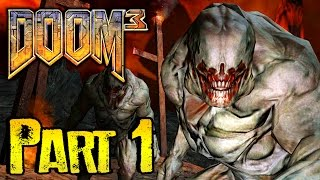 DOOM 3 Gameplay Walkthrough BFG EDITION Part 1 - IT BEGINS