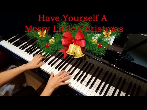 Have Yourself A Merry Little Christmas Advanced Piano Solo