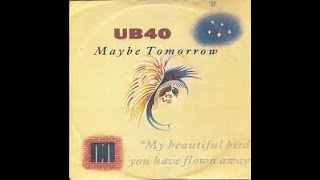 """Hier is ie dan de lyrics van UB40 maybe tomorrow Het probleem is is het ''No one else could make me cry"""" of """"No one else can make me cry"""" laat het weten in ..."""