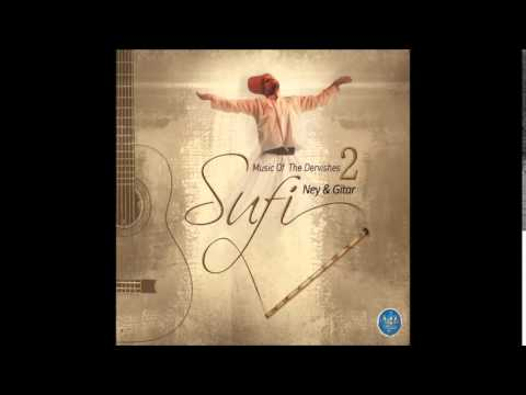 SUFİ MUSİC OF THE DERVİSHES 2 NEY & GİTAR TENDEN RUHA (Sufi Music)