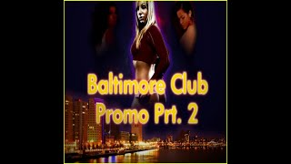 Baltimore Club Music - You