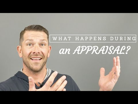 What Is An APPRAISAL - What Happens During An APPRAISAL?