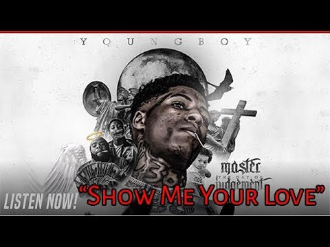 NBA Youngboy - Show Me Your Love [Master The Day Of Judgement]