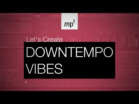 Ableton Live - LET'S CREATE: Downtempo Vibes