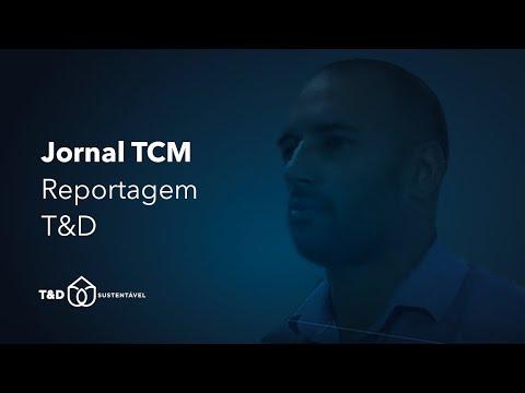 Assista: Jornal TCM Reportagem T&D