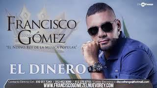 """Video El Dinero -  Francisco Gómez """"El Nuevo Rey de la Música Popular"""" [AUDIO] download MP3, 3GP, MP4, WEBM, AVI, FLV Agustus 2018"""