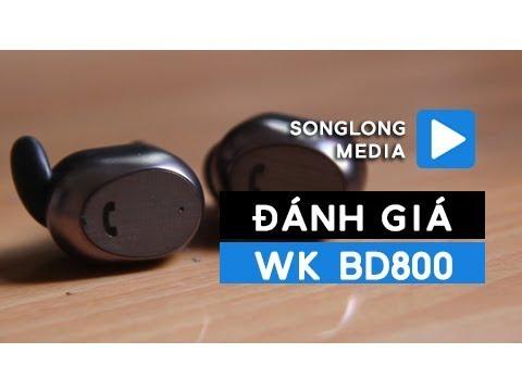 Đánh giá WK BD800 | Tai nghe True Wireless Giá Shock óc Ngon Không Tưởng