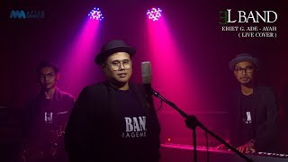 EBIET G. ADE - AYAH ( EL BAND Live Cover ) AFTERMUSIC ID