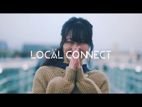 【MV】LOCAL CONNECT - Hands