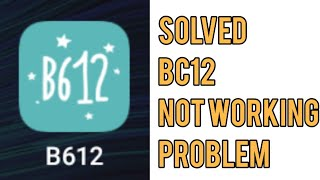Gambar cover B612 Camera Not Working Problem Solved