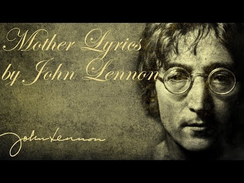 John Lennon - Mother (Lyrics)