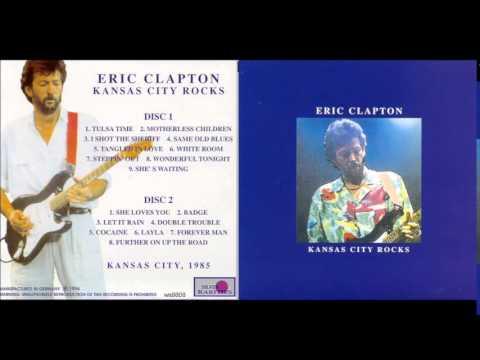 Eric Clapton -  Kansas City Rocks - 1985 - Full Album Live - Bootleg