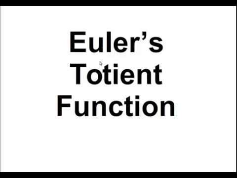 Euler's Totient Function: what it is and how it works