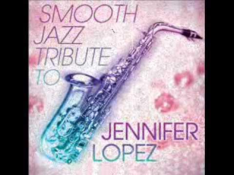 Waiting For Tonight - Jennifer Lopez Smooth Jazz Tribute Mp3
