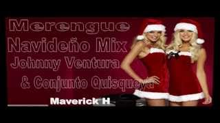 Merengue Navideño Mix Johnny Ventura & Conjunto Quisqueya ♫ ★Maverick H