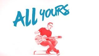 Baixar Ryan Stevenson - All Yours (Official Lyric Video)