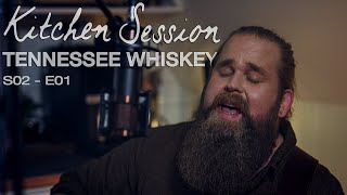 Chris Kläfford - Tennessee Whiskey, Kitchen Session [S02-E01]
