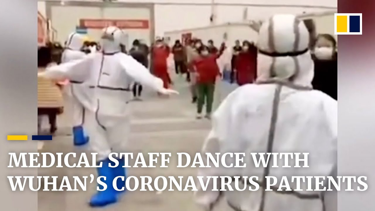 Coronavirus medical staff dance with quarantined patients in Wuhan ...