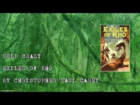Pulp Crazy - Exiles of Kho by Christopher Paul Carey