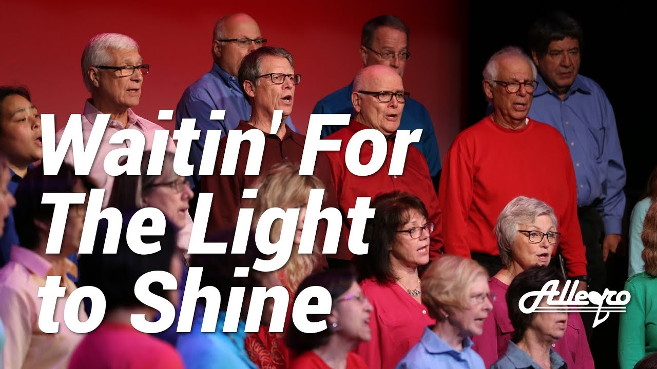 Waitin' For The Light To Shine | Allegro Community Chorus
