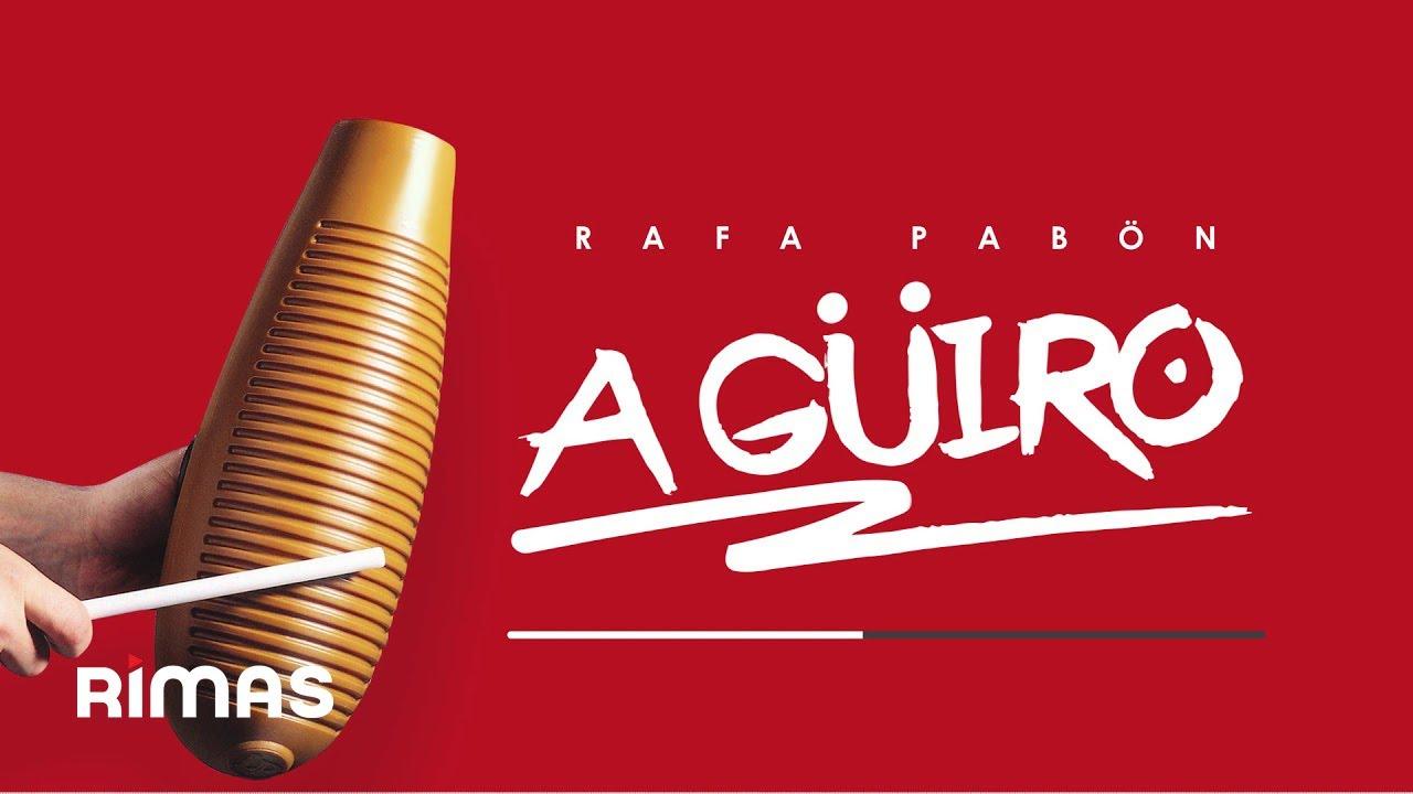 Download A' Güiro - Rafa Pabon ( Audio Oficial )