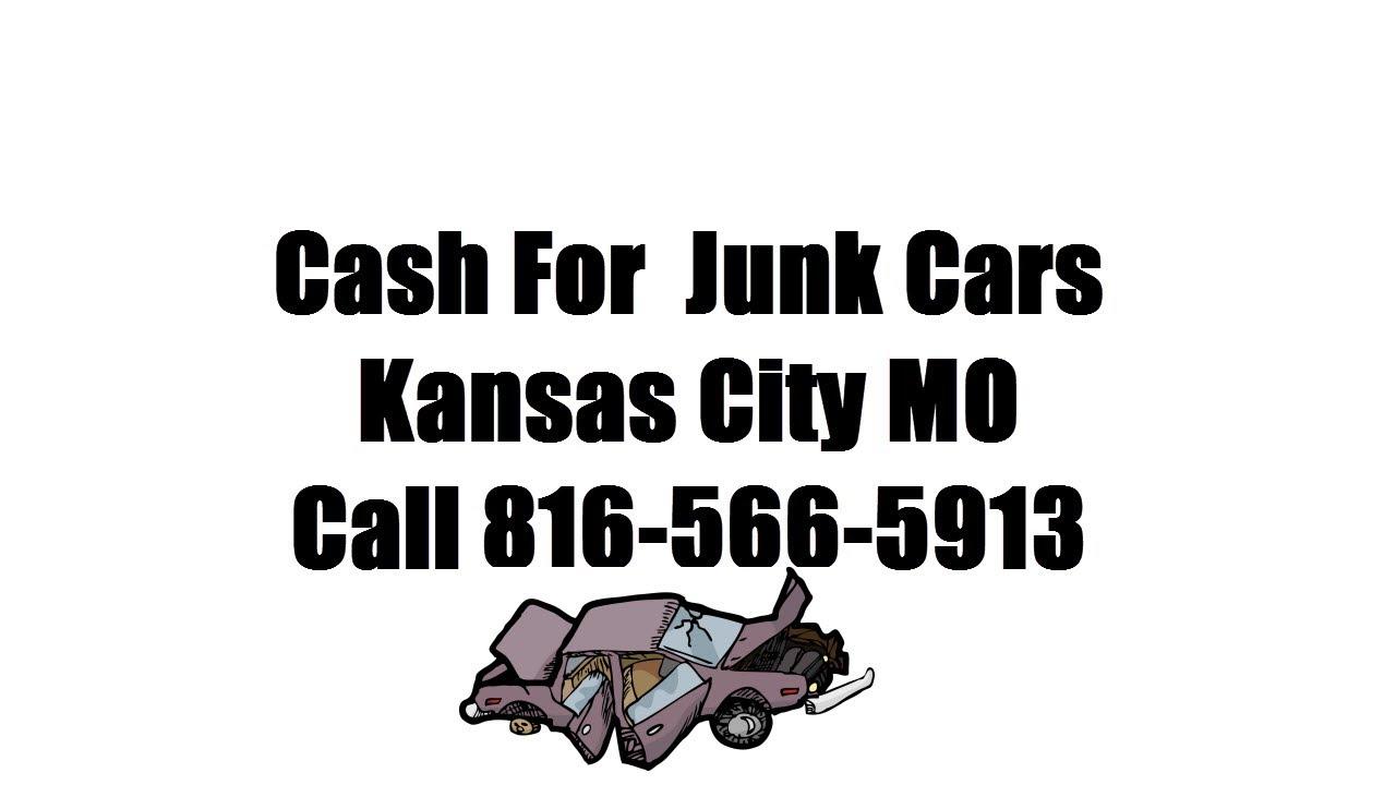 Cash For Junk Cars Kansas City MO Call 816-566-5913 - We Buy Junk ...